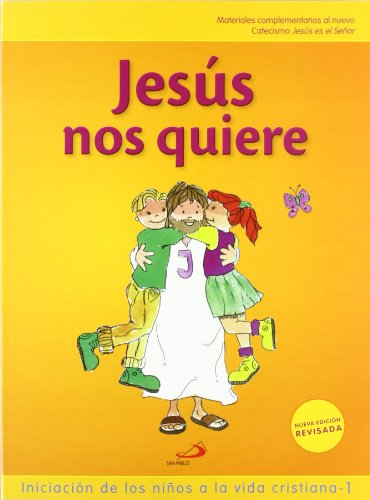 9788428534826: Jesús nos quiere (libro del niño) Iniciación de los niños a la vida cristiana 1: Materiales complementarios al nuevo Catecismo Jesús es el Señor (Nuevo Proyecto Galilea 2000)