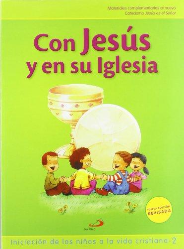 9788428534833: Con Jesús y en su iglesia (Libro del niño) Iniciación de los niños a la vida cristiana 2: material complementario al nuevo Catecismo Jesús es el Señor (Nuevo Proyecto Galilea 2000)