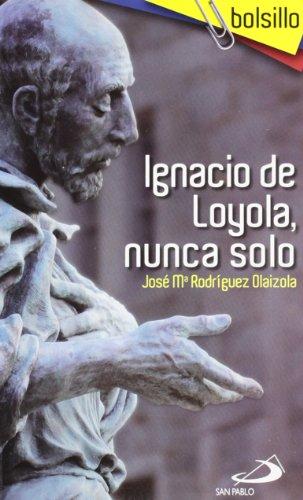 9788428535052: Ignacio de Loyola, nunca solo (Bolsillo)