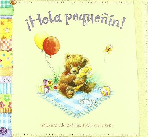 9788428535304: ¡Hola pequeñín!: Libro-recuerdo del primer año de tu bebé (Mi familia y yo)