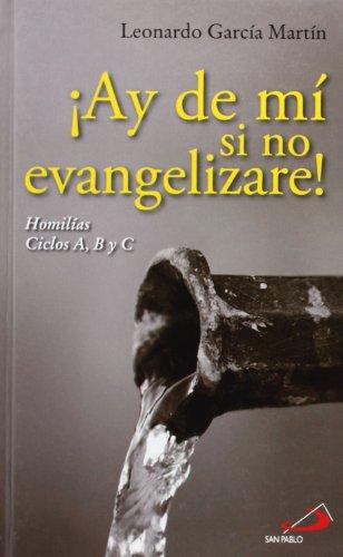 9788428535328: ¡Ay de mí si no evangelizare!: Homilias Ciclos A, B y C (Caminos)