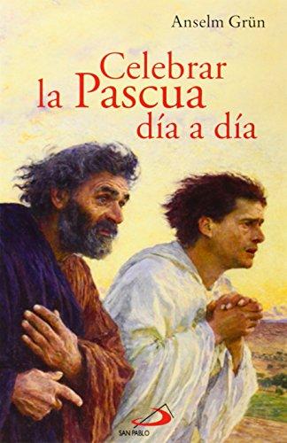 Celebrar La Pascua Dia a Dia (9788428535656) by Anselm Grun