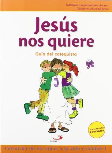 9788428538442: Jesús nos quiere - Guía del catequista: Iniciación de los niños a la vida cristiana - 1 (Nuevo Proyecto Galilea 2000)