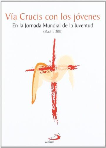 9788428539265: Vía crucis con los jóvenes: En la JMJ. Madrid 2011 (Fe e imagen)