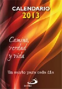 9788428540056: Calendario 2013 Camino, Verdad y Vida: Un santo para cada día (Calendarios y Agendas)