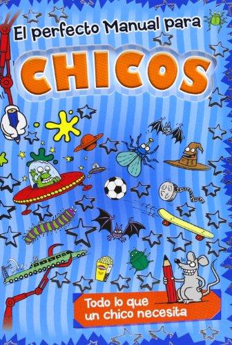 9788428540063: El perfecto manual para chicos: Todo lo que un chico necesita (Diarios y manuales)