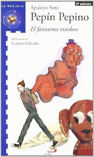 9788428540421: Pepin Pepino - El Fantasma Miedoso (+cuad.) (Brujula Azul 8 Años)