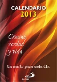 9788428540704: Calendario 2013 Camino, Verdad y Vida (con soporte): Un santo para cada día (Calendarios y Agendas)