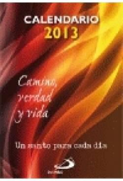 9788428540711: Calendario 2013 Camino, Verdad y Vida (letra grande con soporte atril): Un santo para cada día (Calendarios y Agendas)