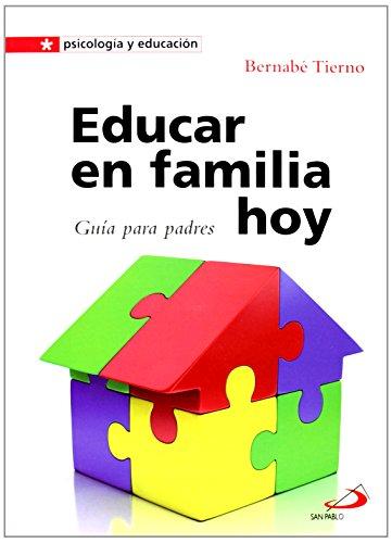 9788428541725: Educar en familia hoy: Guía para padres (Psicología y educación)