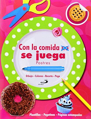 9788428542456: Con La Comida No Se Juega. Postres. Dibuja. Colorea. Recorta. Pega (Aprender, jugar y descubrir)