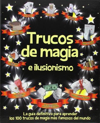 9788428542562: Trucos De Magia E Ilusionismo. La Guía Definitiva Para Aprender Los 100 Trucos De Magia Más Famosos Del Mundo (Actividades y destrezas)