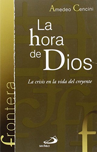 9788428542906: La hora de Dios: La crisis en la vida del creyente (Frontera)