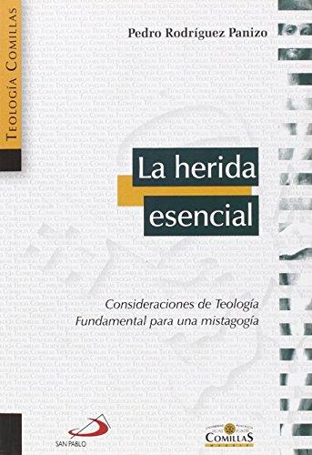 9788428543408: La herida esencial: consideraciones de teología fundamental para una mistagogía