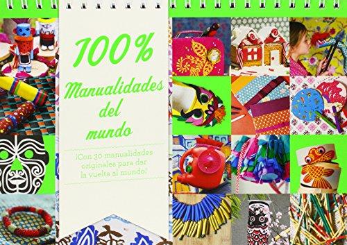 9788428544047: 100% Manualidades del mundo: �Con 30 manualidades originales para dar la vuelta al mundo! (Actividades y destrezas)