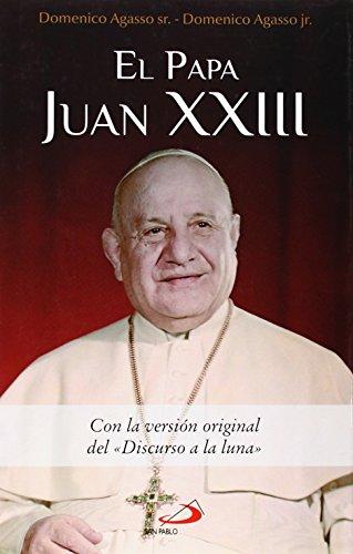 El Papa Juan XXIII: Con la versión: Domenico Agasso Jr