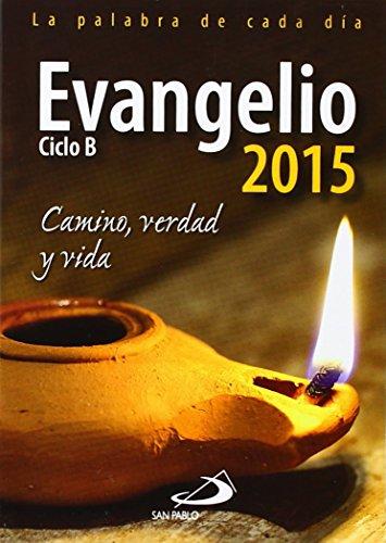 Evangelio 2015: camino, verdad y vida: VV.AA.