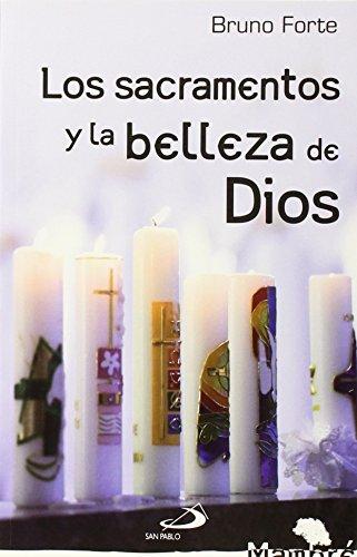 Los sacramentos y la belleza de Dios: Bruno Forte