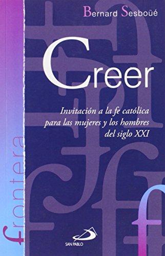 9788428545976: Creer: Invitación a la fe católica para las mujeres y los hombres del siglo XXI