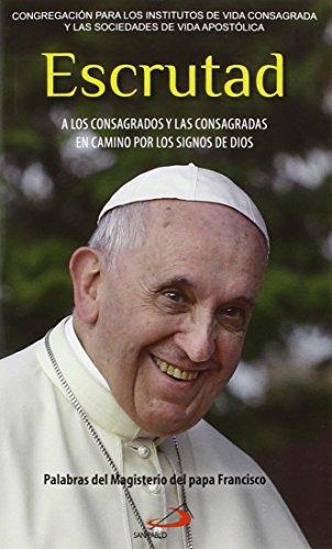 9788428546232: Escrutad. A Los Consagrados Y Las Consagradas En Camino Por Los Signos De Dios (Encíclicas)