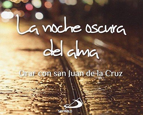 9788428547109: La noche oscura del alma: Orar con san Juan de la Cruz