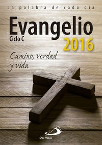 9788428547284: Evangelio 2016: Camino, verdad y vida. Ciclo C