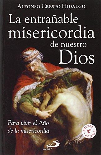 Entrañable Misericordia De Nuestro Dios - Crespo Hidalgo, Alfonso
