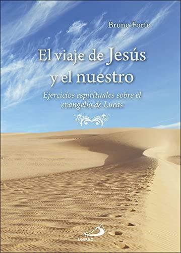 El viaje de Jesús y el nuestro: Forte, Bruno