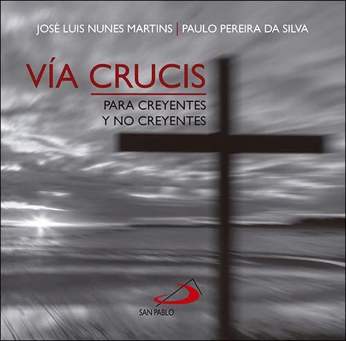 Vía crucis para creyentes y no creyentes: Nunes Martins, José