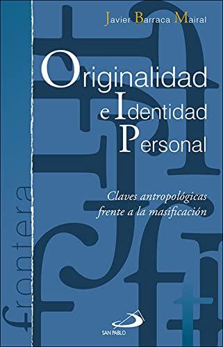 Originalidad e identidad personal: Claves antropológicas frente: Barraca Mairal, Javier