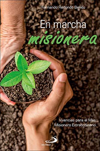 9788428557733: En Marcha misionera: Vivencias para el Mes Misionero Extraordinario: 107 (Caminos)