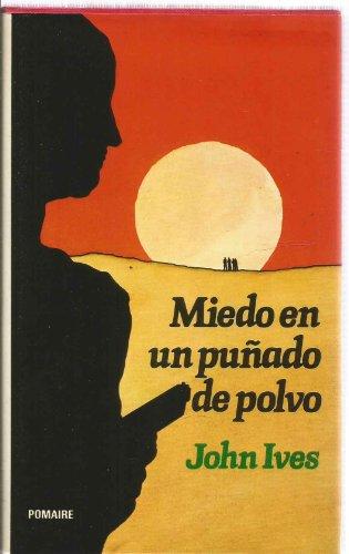 9788428603799: MIEDO EN UN PUÑADO DE POLVO by IVES