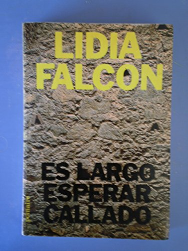9788428604789: Es largo esperar callado (Spanish Edition)
