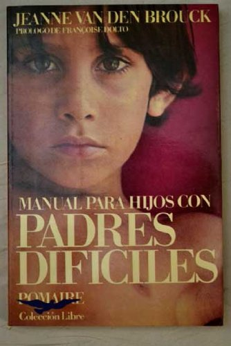 9788428605694: Manual para hijos con padres difíciles