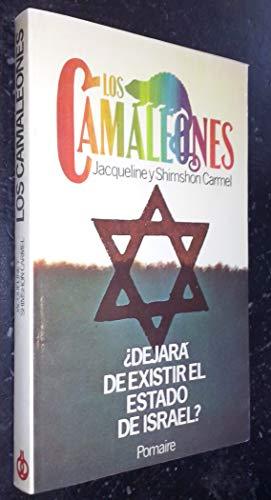9788428605724: LOS CAMALEONES - ¿DEJARA DE EXISTIR EL ESTADO DE ISRAEL?