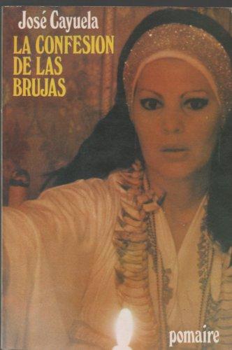La confesion de las brujas (Spanish Edition): Cayuela, Jose