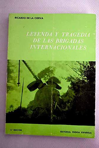Leyenda y tragedia de las Brigadas Internacionales.: De la Cierva,