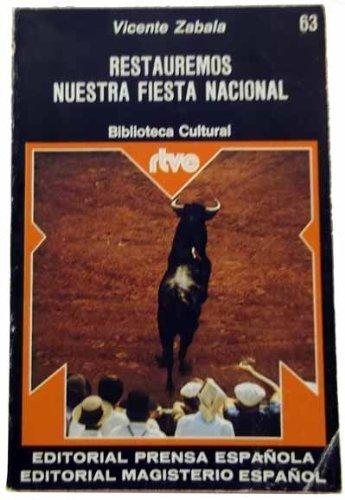 9788428702706: RESTAUREMOS NUESTRA FIESTA NACIONAL.