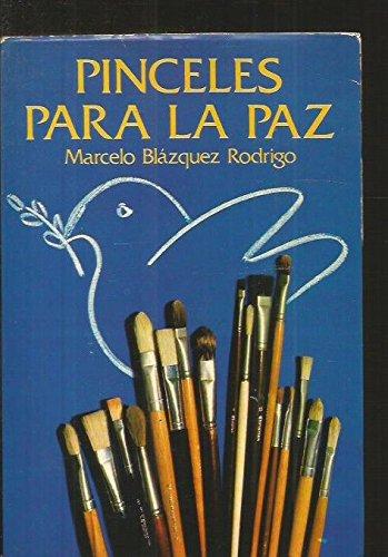 Pinceles para la paz: (datos biograficos de: Marcelo Blazquez Rodrigo