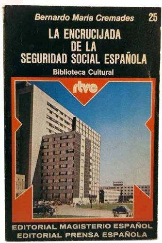 9788428703611: La encrucijada de la Seguridad Social española (Biblioteca Cultural n.º 25. RTVE)