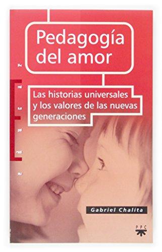 PEDAGOGÍA DEL AMOR LAS HISTORIAS UNIVERSALES Y: CHALITA, GABRIEL