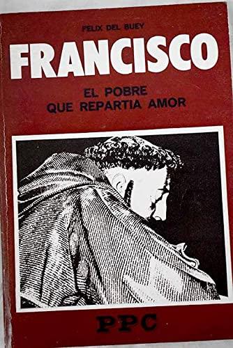 Francisco, el pobre que repartía amor: Félix del buey