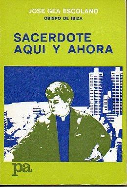 Sacerdote aqui y ahora (Coleccion Pastoral aplicada): Jose Gea Escolano