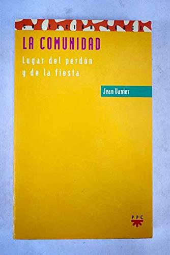 9788428812269: La Comunidad: Lugar Del Perdon Y De La Fiesta