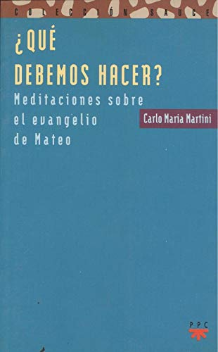 Que Debemos Hacer? (Spanish Edition) (9788428812733) by Carlo Maria Martini