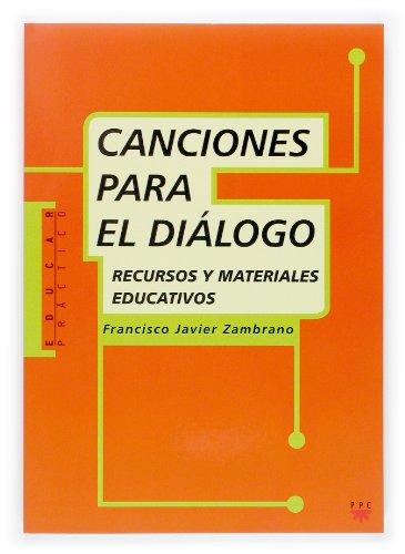 CANCIONES PARA EL DIALOGO. Recursos y materiales: FRANCISCO JAVIER ZAMBRANO