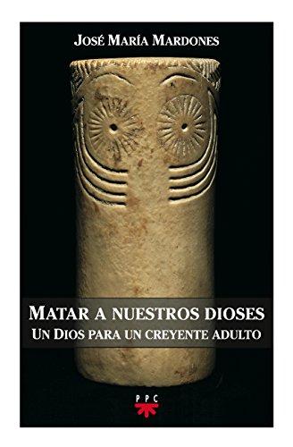 9788428816267: Matar A Nuestros Dioses (GP Actualidad)