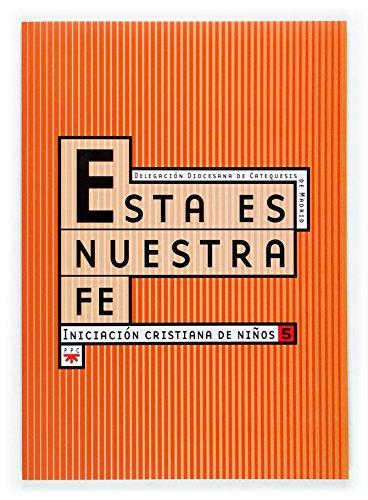 9788428817400: Esta Es Nuestra Fe. Libro Del Niño (Catequesis Madrid)
