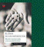 9788428817837: El Dios de los imperfectos: Reciclar nuestras vidas en la novedad de Jesús (Sauce)