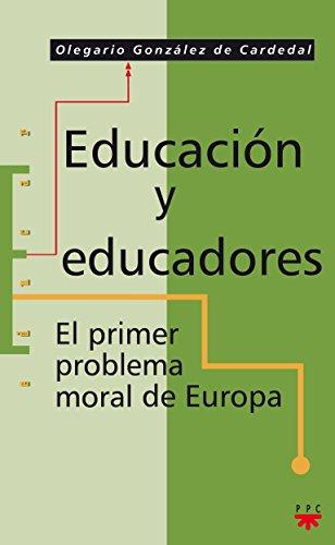 9788428818254: EDUCACION Y EDUCADORES: EL PRIMER PROBLEMA MORAL DE EUROPA